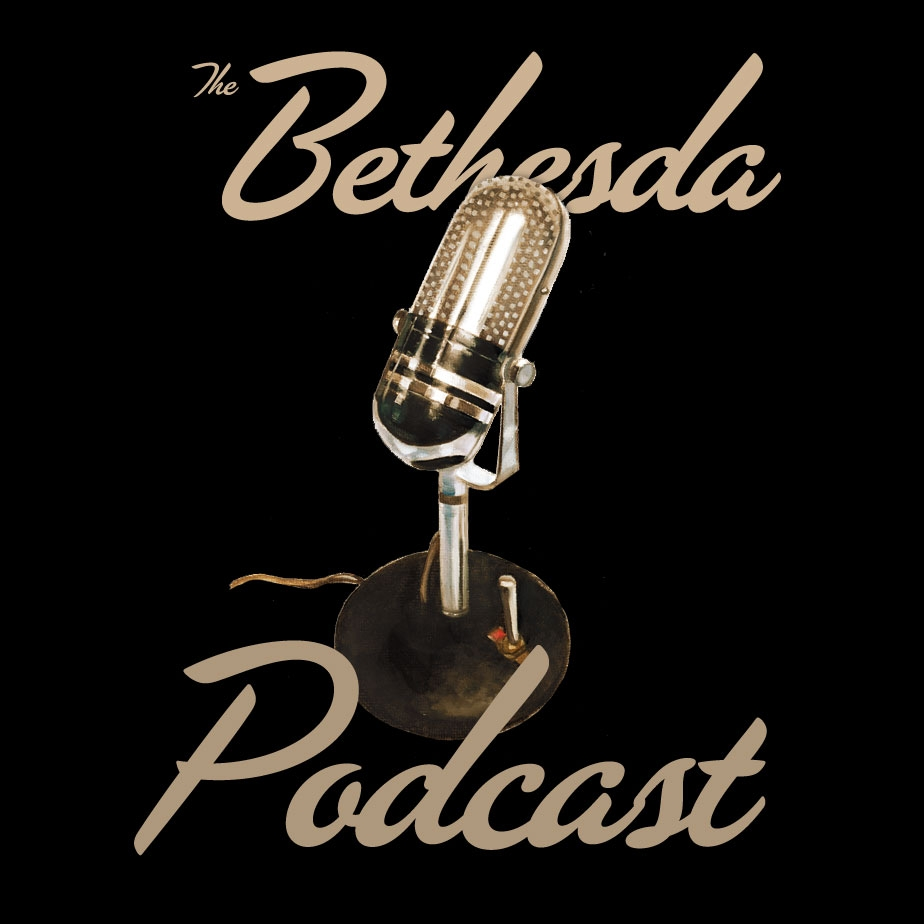 The Bethesda Podcast